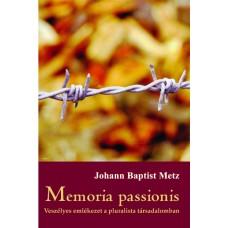 Memoria passionis. Veszélyes emlékezet a pluralista társadalomban