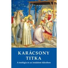 Karácsony titka. A teológia és az irodalom tükrében