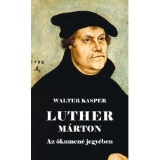 Luther Márton. Az ökumené jegyében