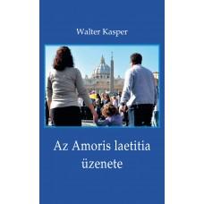 Az Amoris laetitia üzenete. Megfontolások Ferenc pápa dokumentumáról